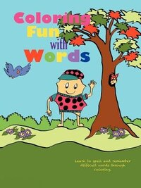 Coloring  Fun With Words: Learn To Spell And Remember Difficult Words Through Coloring.