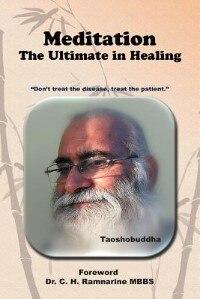 Meditation: The Ultimate In Healing by Taoshobuddha