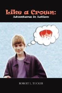 Like A Crown: Adventures In Autism