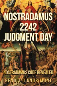 Nostradamus 2242 Judgment Day by Benoit D'andrimont