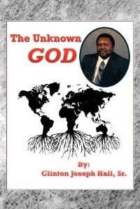 Book The Unknown God by Clinton Joseph Hall Sr.