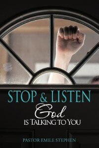 Stop & Listen: God Is Talking To You by Pastor Emile Stephen