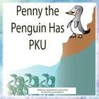 Penny The Penguin Has Pku