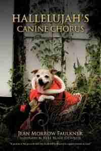Hallelujah's Canine Chorus by Jean Morrow Faulkner