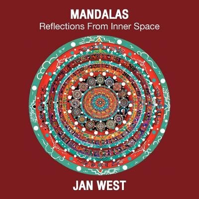 Mandalas: Reflections From Inner Space by Jan West