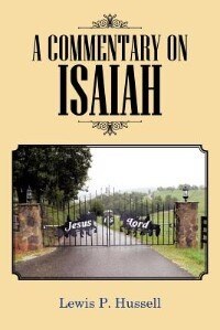 A Commentary On Isaiah by Lewis P. Hussell