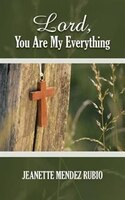 Lord, You Are My Everything