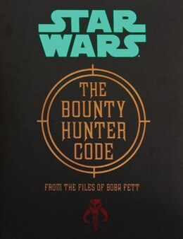 Book The Bounty Hunter Code: From the Files of Boba Fett by Daniel Wallace