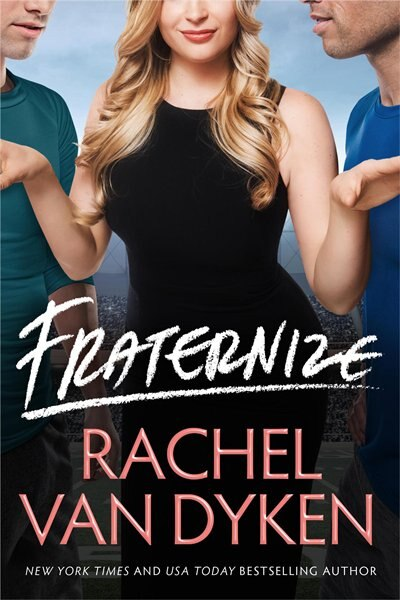 Fraternize by Rachel Van Dyken