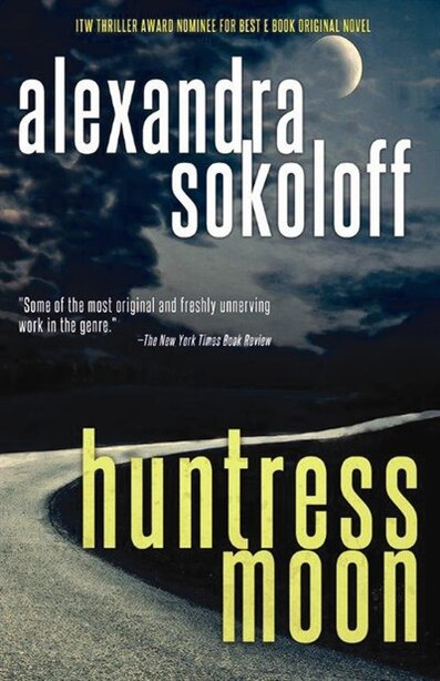 Huntress Moon by Alexandra Sokoloff