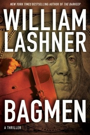 Bagmen by William Lashner