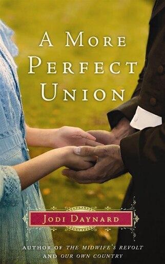 A More Perfect Union: A Novel by Jodi Daynard