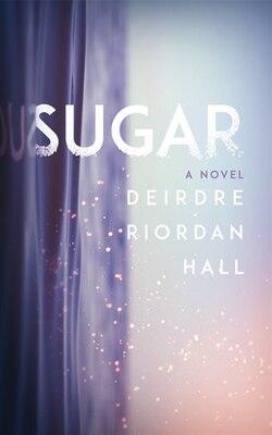 Book Sugar by Deirdre Riordan Hall