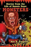 Stories From The Life Of Ronnie Kaye: Monsters