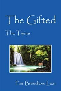 The Gifted: The Twins by Pam Breedlove Lear