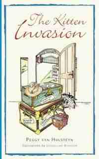 The Kitten Invasion by Peggy Van Hulsteyn
