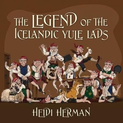 The Legend Of The Icelandic Yule Lads by Heidi Herman