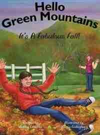 Hello Green Mountains: It's A Fabulous Fall! by Ashley Charron
