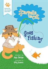 Carmella The Cat Goes Fishing by Ann Cerino