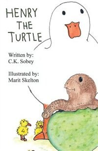 Henry The Turtle by C.k. Sobey