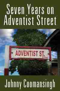Seven Years On Adventist Street by Johnny Coomansingh