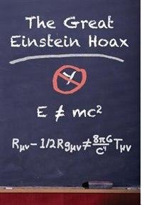 The Great Einstein Hoax by Herb Rose