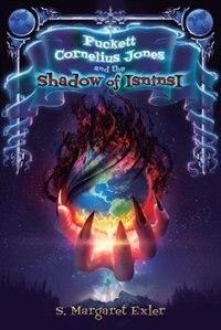 Puckett Cornelius Jones And The Shadow Of Isninsi by S Margaret Exler