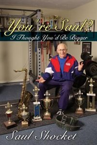 You're Saul? I Thought You'd Be Bigger by Saul Shocket
