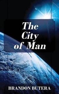 The City Of Man by Brandon Butera