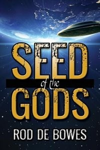 Seed Of The Gods by Rod De Bowes