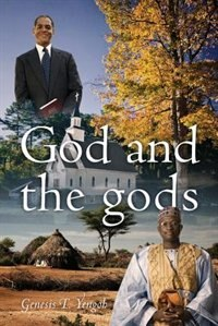 God And The Gods by Genesis T Yengoh