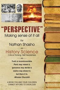 Perspective: Making Sense Of It All by Nathan Shasho
