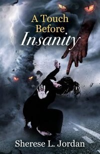 A Touch Before Insanity by Sherese L Jordan