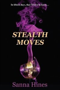 Stealth Moves by Sanna Hines