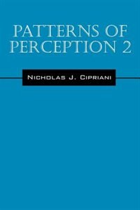 Patterns Of Perception 2 by Nicholas J. Cipriani