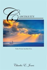 Contiguity: Tales From Another Era by Charles E. Jones