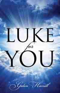 Luke For You by Galen Harrill