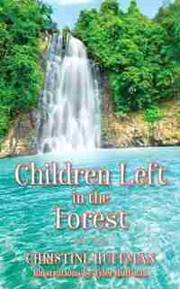 Children Left In The Forest by Christine Huffman