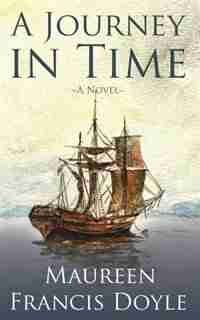 A Journey In Time: A Novel by Maureen Francis Doyle