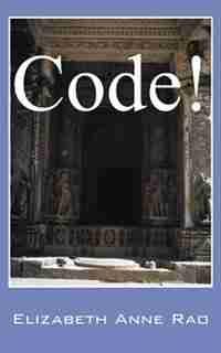 Code! by Elizabeth Anne Rao