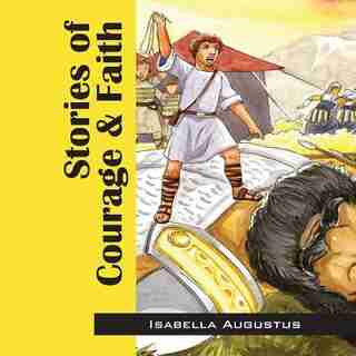 Stories Of Courage & Faith by Isabella Augustus