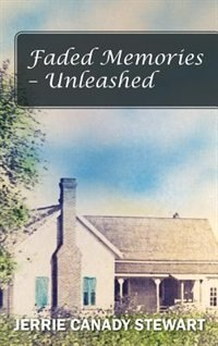 Faded Memories - Unleashed by Jerrie Canady Stewart
