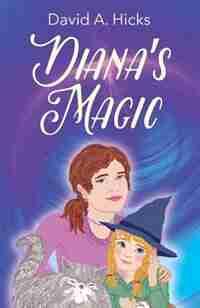 Diana's Magic by David A Hicks