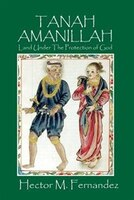 Tanah Amanillah: Land Under The Protection Of God
