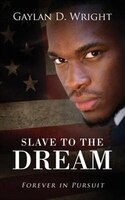Slave To The Dream: Forever In Pursuit
