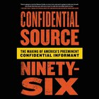 C.s. 96: My Two Decades As Law Enforcement's Preeminent Confidential Source