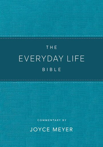 The Everyday Life Bible Teal Leatherluxe®: The Power Of God's Word For Everyday Living by Joyce Meyer