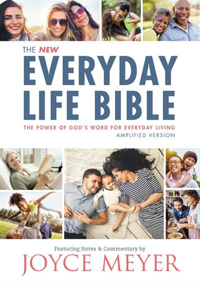 The Everyday Life Bible: The Power Of God's Word For Everyday Living by Joyce Meyer