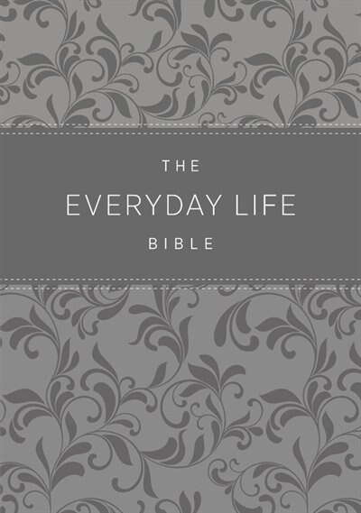 The Everyday Life Bible: Gray Leatherluxe«: The Power Of God's Word For Everyday Living by Joyce Meyer