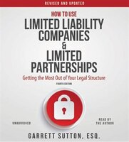 Book How To Use Limited Liability Companies And Limited Partnerships: Getting The Most Out Of Your Legal… by Garrett Sutton